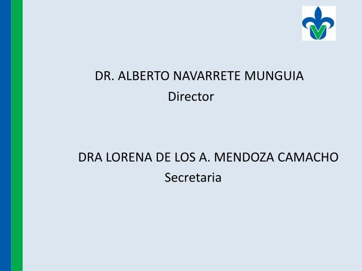 DR. ALBERTO NAVARRETE MUNGUIA