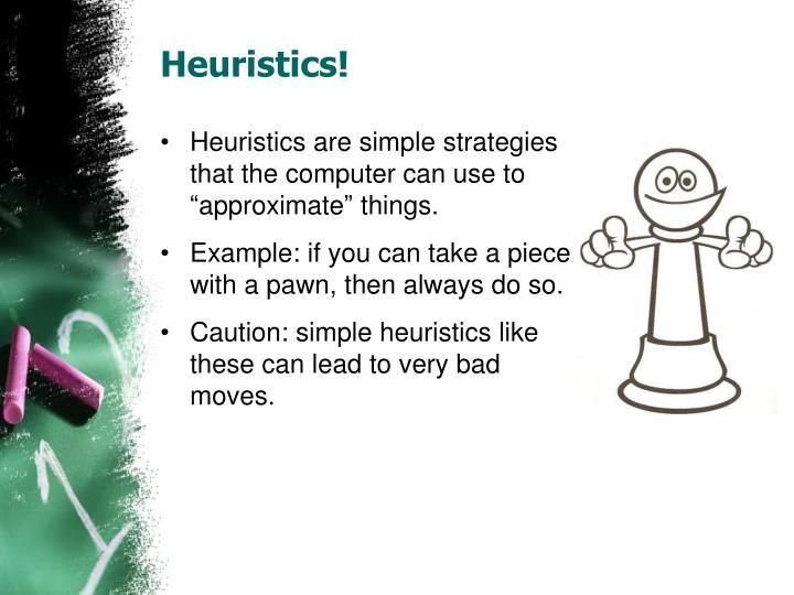 Heuristics!