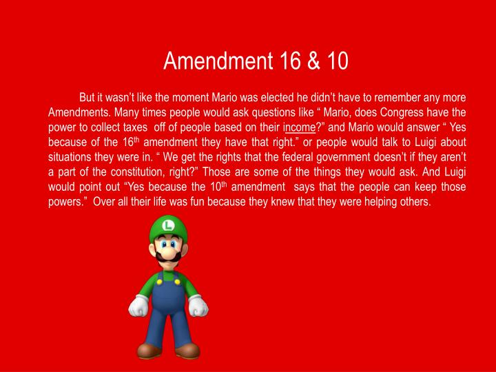 Amendment 16 & 10