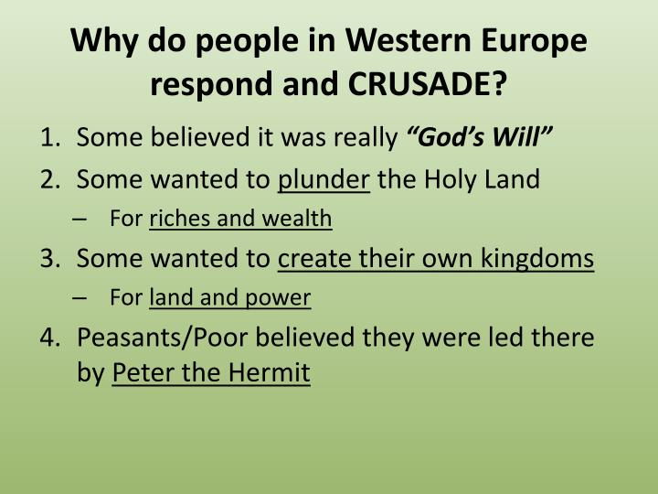 Why do people in Western Europe respond and CRUSADE?
