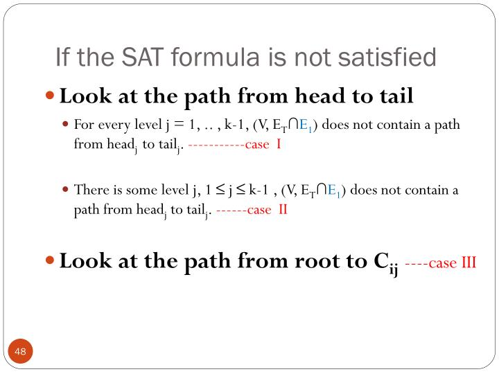 If the SAT formula is not satisfied