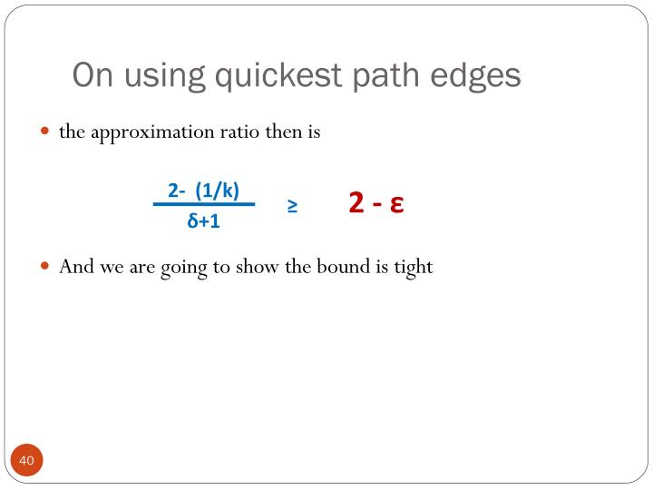 On using quickest path edges
