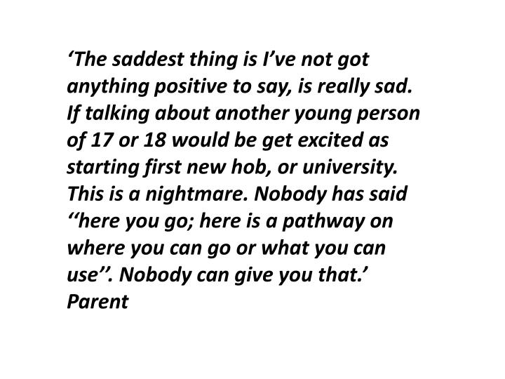 'The saddest thing is I've not got anything positive to say, is really sad. If talking about ano...