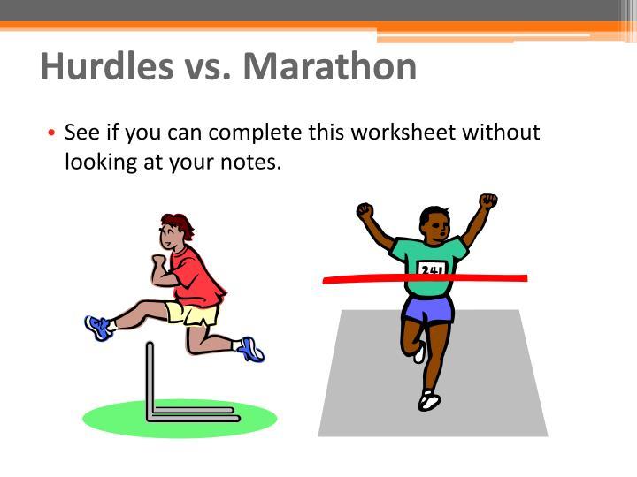 Hurdles vs. Marathon