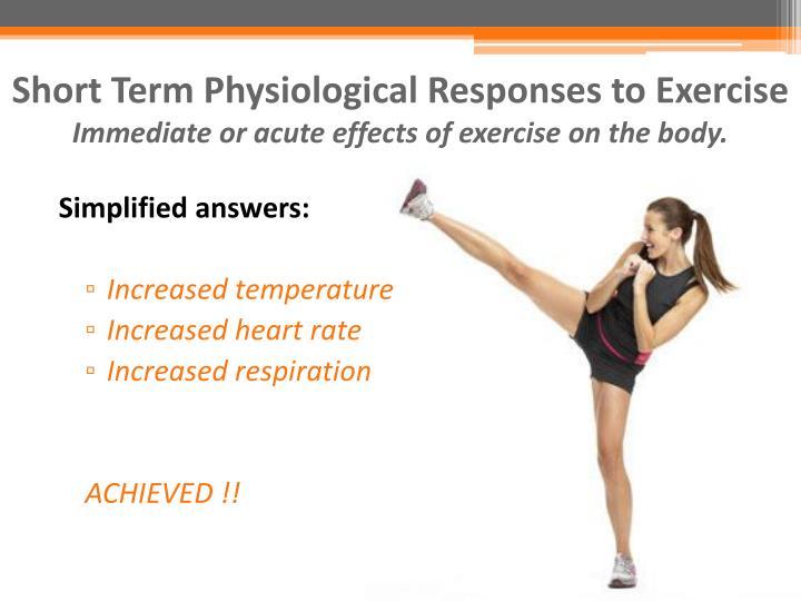 Short Term Physiological Responses to Exercise
