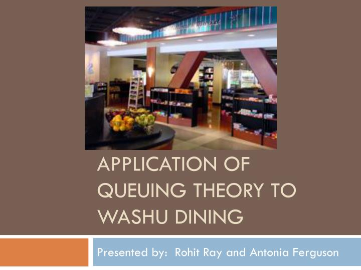 Application of queuing theory to washu dining