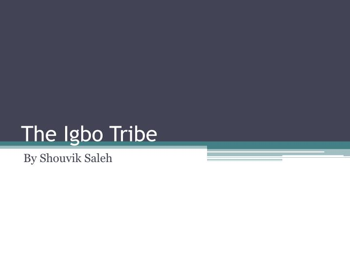 The Igbo Tribe