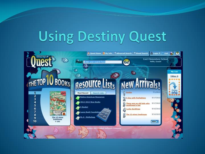 Using destiny quest