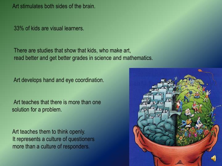 Art stimulates both sides of the brain.