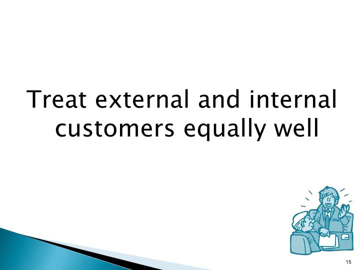 Treat external and internal customers equally well