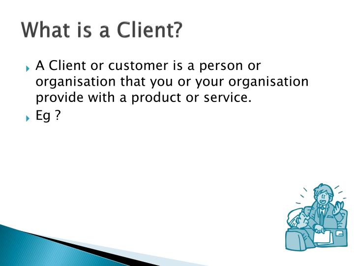 What is a client