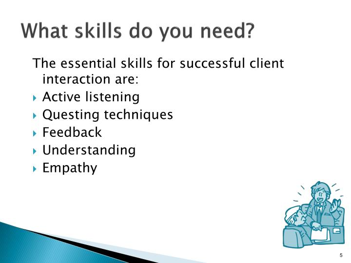 What skills do you need?