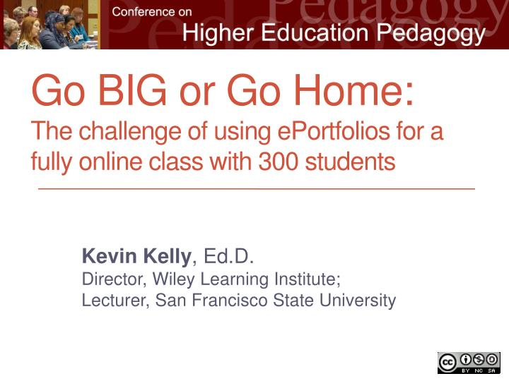 Go big or go home the challenge of u sing eportfolios for a fully online class with 300 students