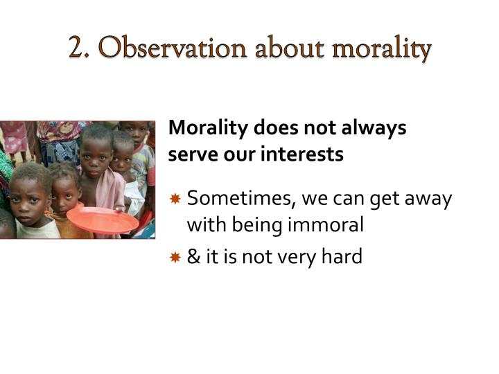 2. Observation about morality