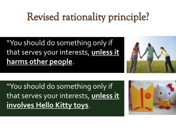 Revised rationality principle?