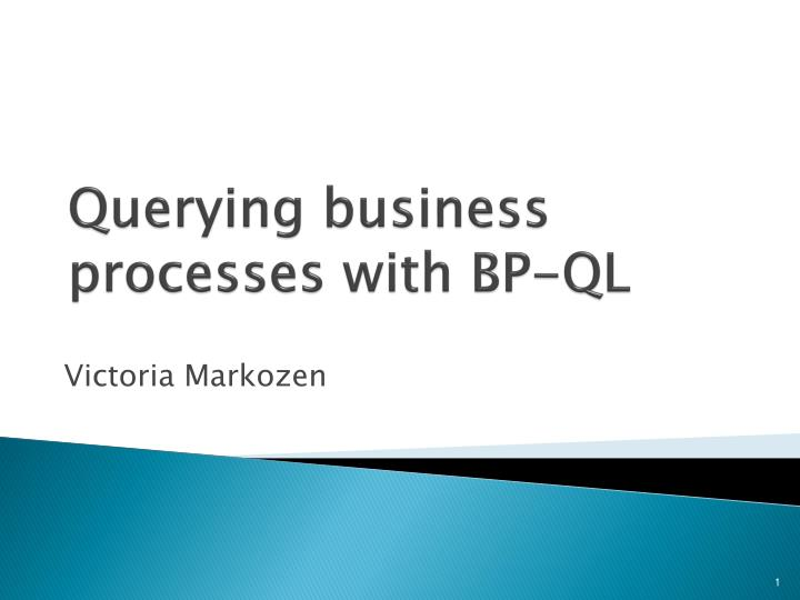 Querying business processes with bp ql