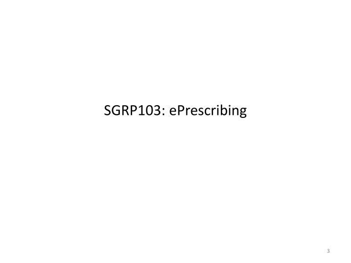 SGRP103: ePrescribing