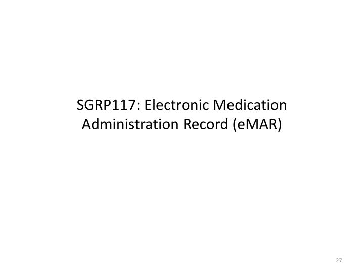 SGRP117: Electronic Medication Administration Record (eMAR)