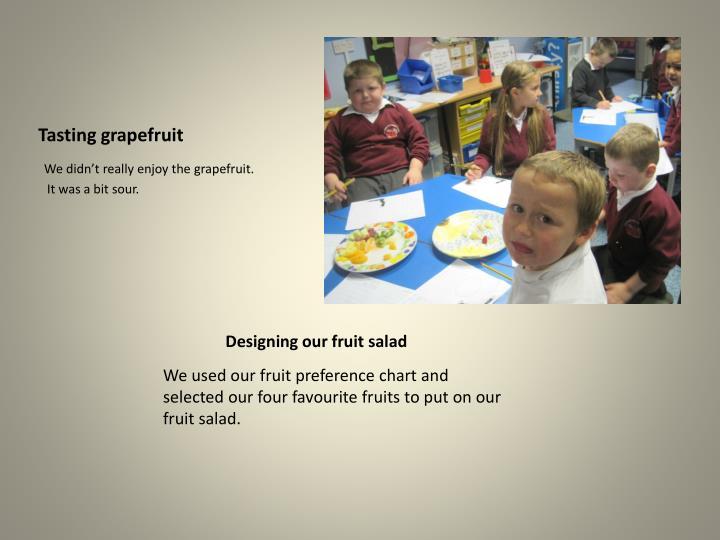 Designing our fruit salad