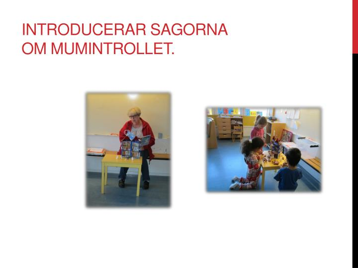Introducerar sagorna om Mumintrollet.
