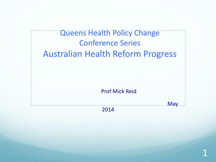 Queens health policy change conference series australian health reform progress