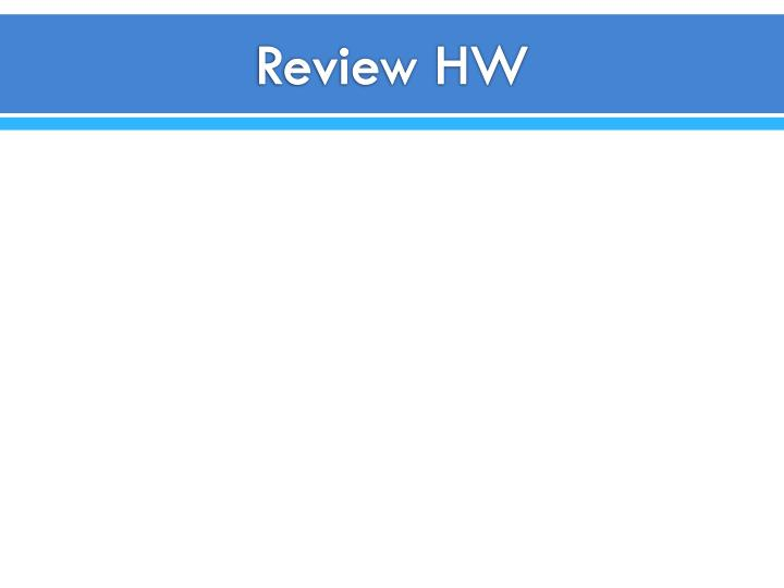 Review hw