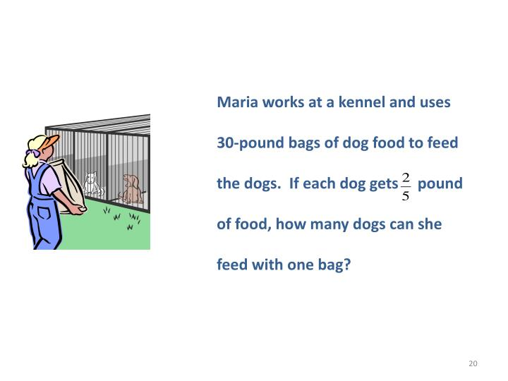 Maria works at a kennel and uses