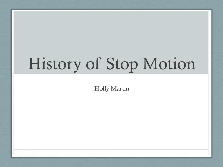 History of stop motion