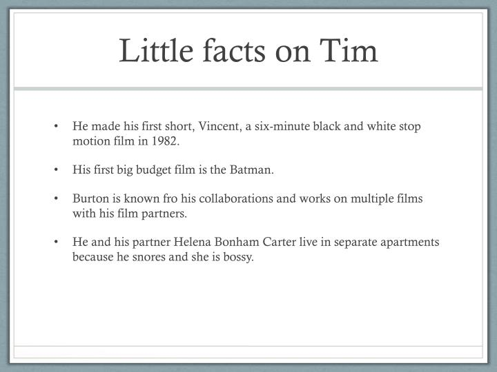 Little facts on Tim