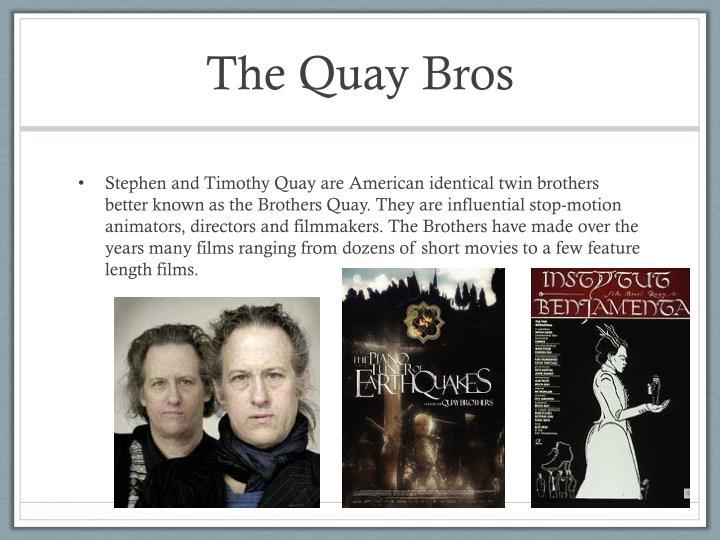 The Quay Bros