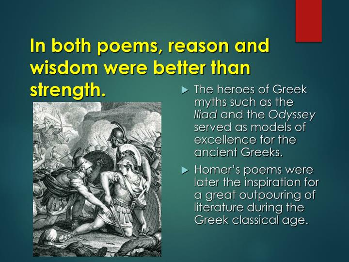 In both poems, reason and wisdom were better than strength.