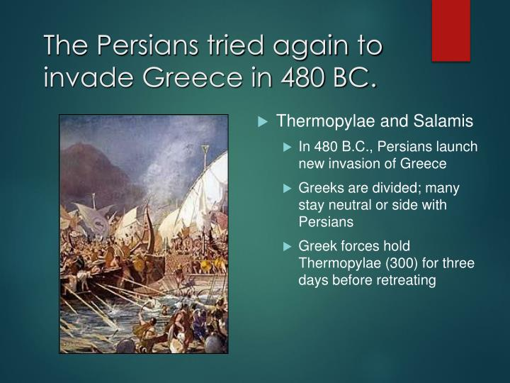 The Persians tried again to invade Greece in 480 BC.