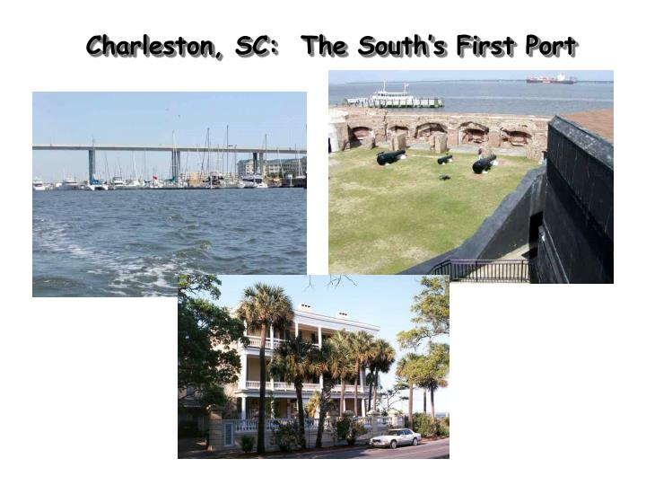 Charleston, SC:  The South's First Port