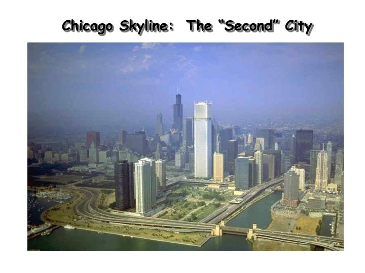 "Chicago Skyline:  The ""Second"" City"