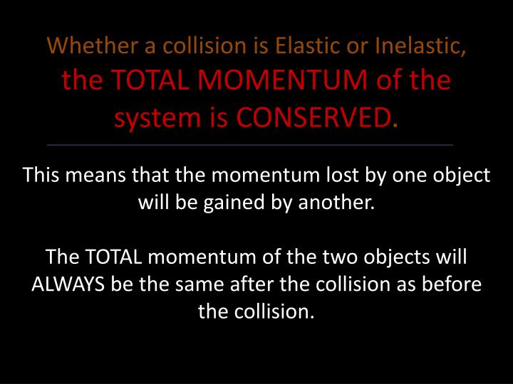 Whether a collision is Elastic or Inelastic,