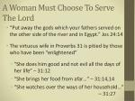 a woman must choose to serve the lord