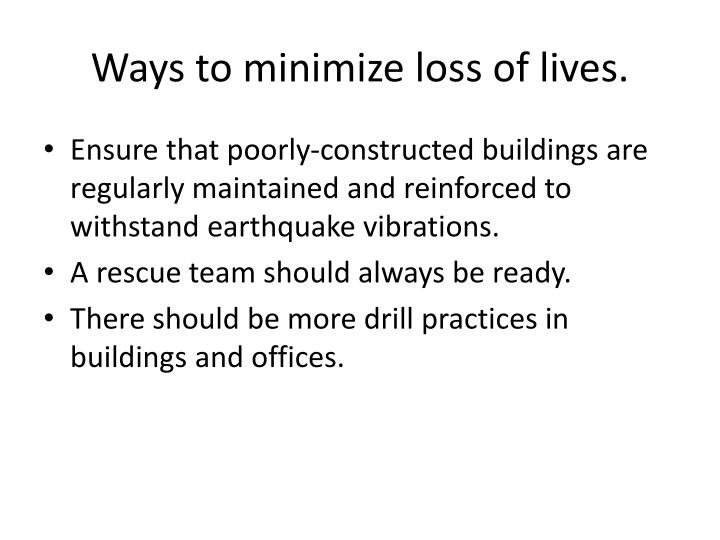 Ways to minimize loss of lives.