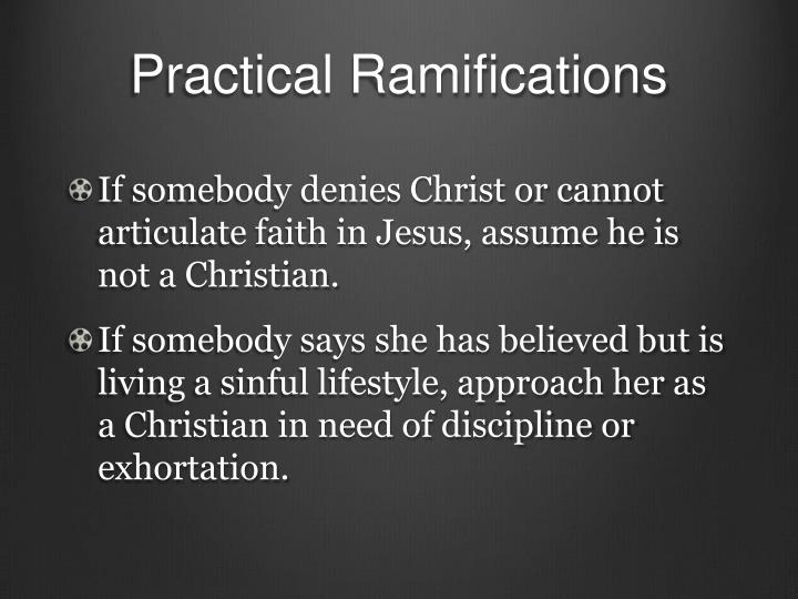 Practical Ramifications