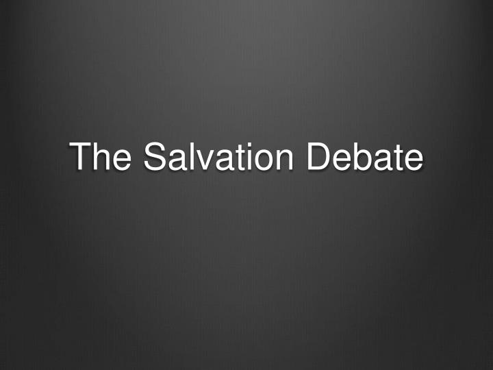the salvation d ebate