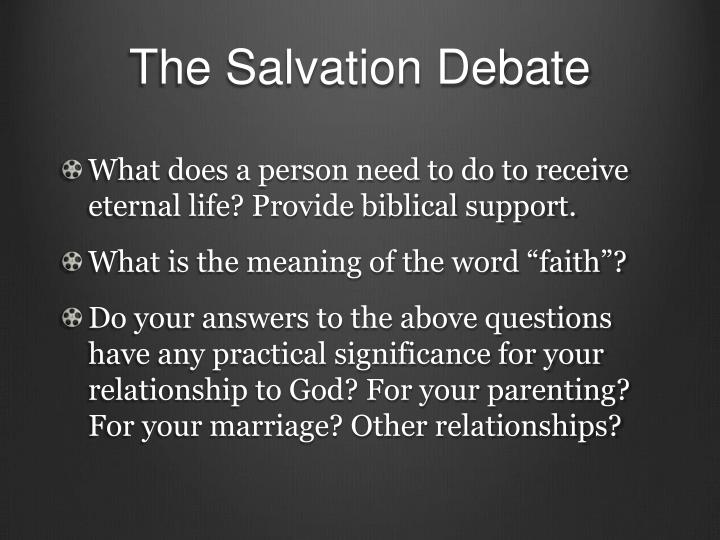 The salvation debate