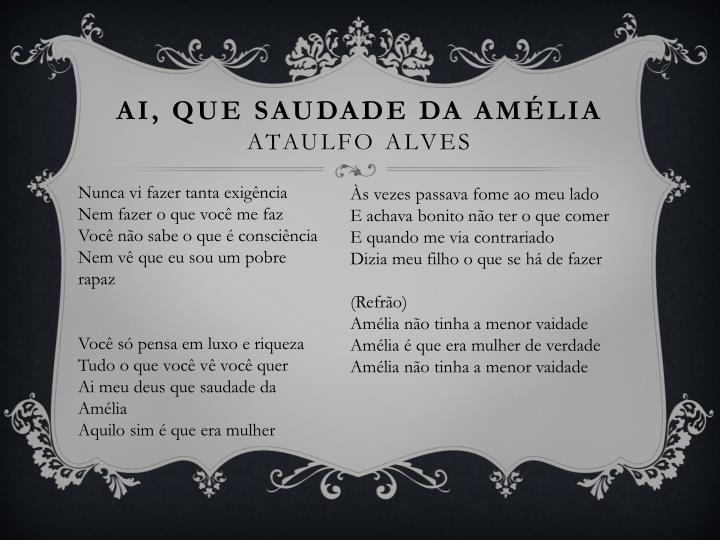 Ai, que saudade da Amélia