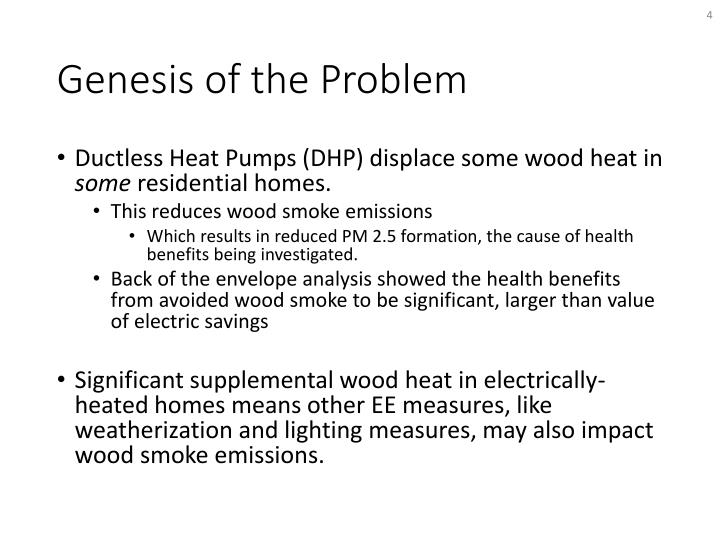 Ductless Heat Pumps (DHP) displace some wood heat in