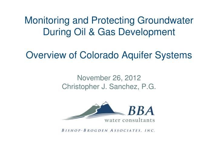 Monitoring and Protecting Groundwater During Oil & Gas Development