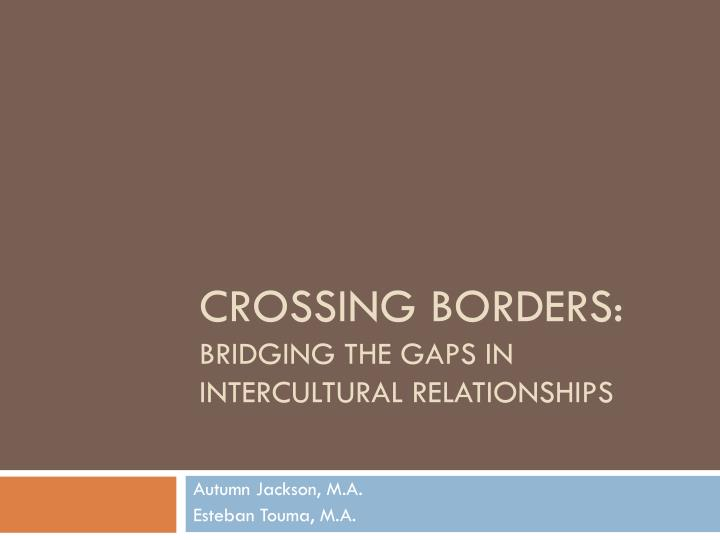 Crossing borders bridging the gaps in intercultural relationships