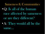 sameness communities