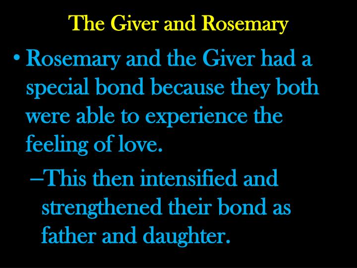 The giver and rosemary