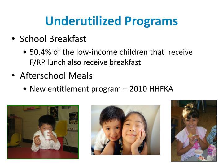 Underutilized Programs