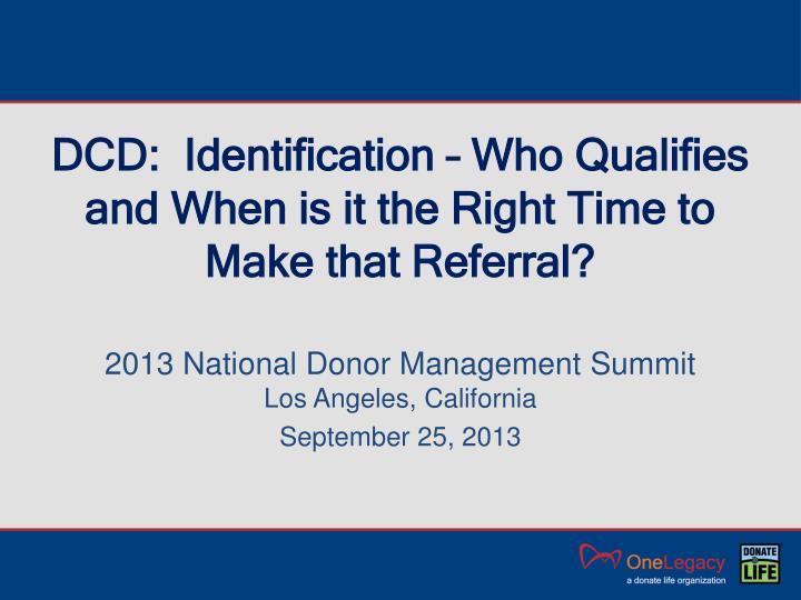 DCD:  Identification – Who Qualifies and When is it the Right Time to Make that Referral?