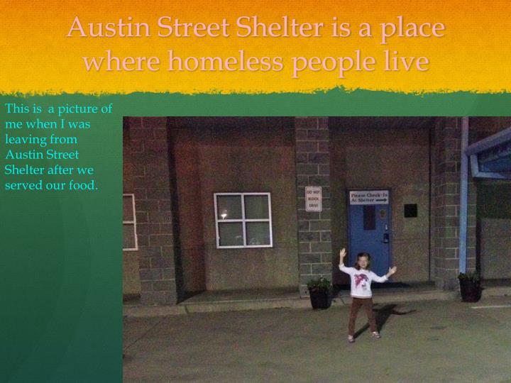 Austin street shelter is a place where homeless people live