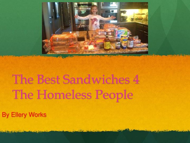 The best sandwiches 4 the homeless people